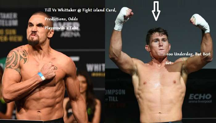 UFC on ESPN 14 Till Vs Whittaker Closes The Yes Island, Card, Predictions And Odds For The Last Fight Island Show