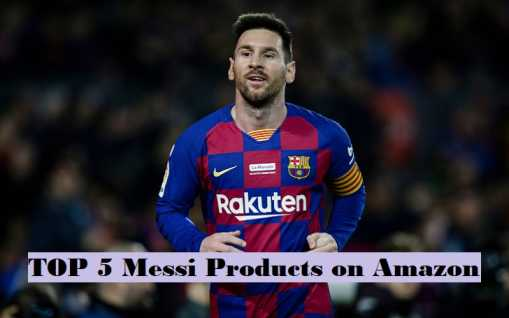 5 Best Products of Messi available on Amazon
